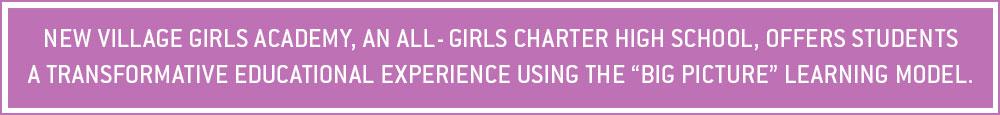 New Village Girls Academy, an all-girls charte school.